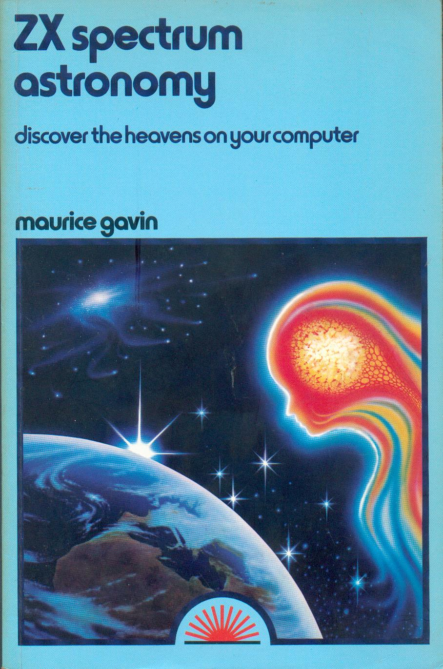 ZX Spectrum Astronomy: Discover the Heavens on Your Computer cover